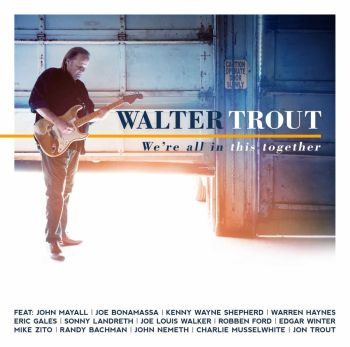 Walter Trout 'We're All In This Together'
